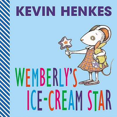 Wemberly's Ice-Cream Star By Henkes, Kevin