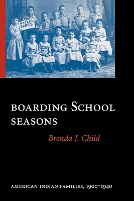 Boarding School Seasons By Child, Brenda J.